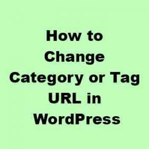 Change Category or Tag URL in WordPress