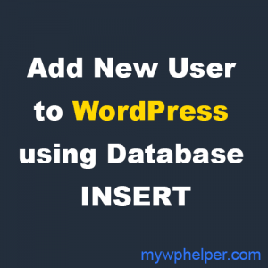 How to Create an WordPress admin user From Database